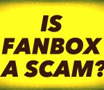 Is Fanbox A Scam