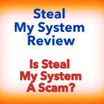 Steal My System Review| Is Steal My System Scam?