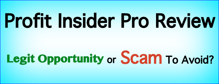 Profit Insider Pro Review - Is Profit Insider Pro Scam or Legit?