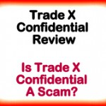 Trade X Confidential Review|Is Trade X Confidential Scam?