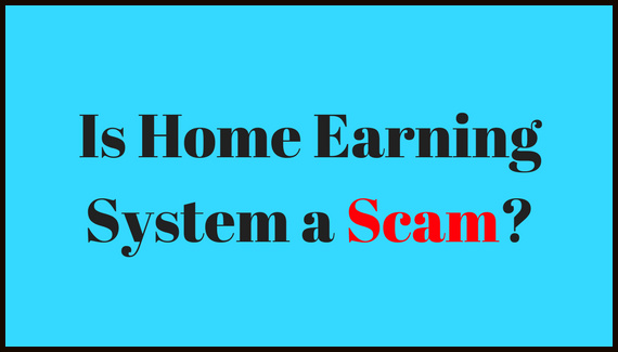 Is Home Earning System Scam
