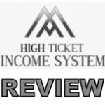 High Ticket Income System Review
